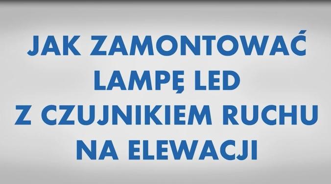 Instrukcja Wideo Jak Zamontować Na Elewacji Lampę Led Z